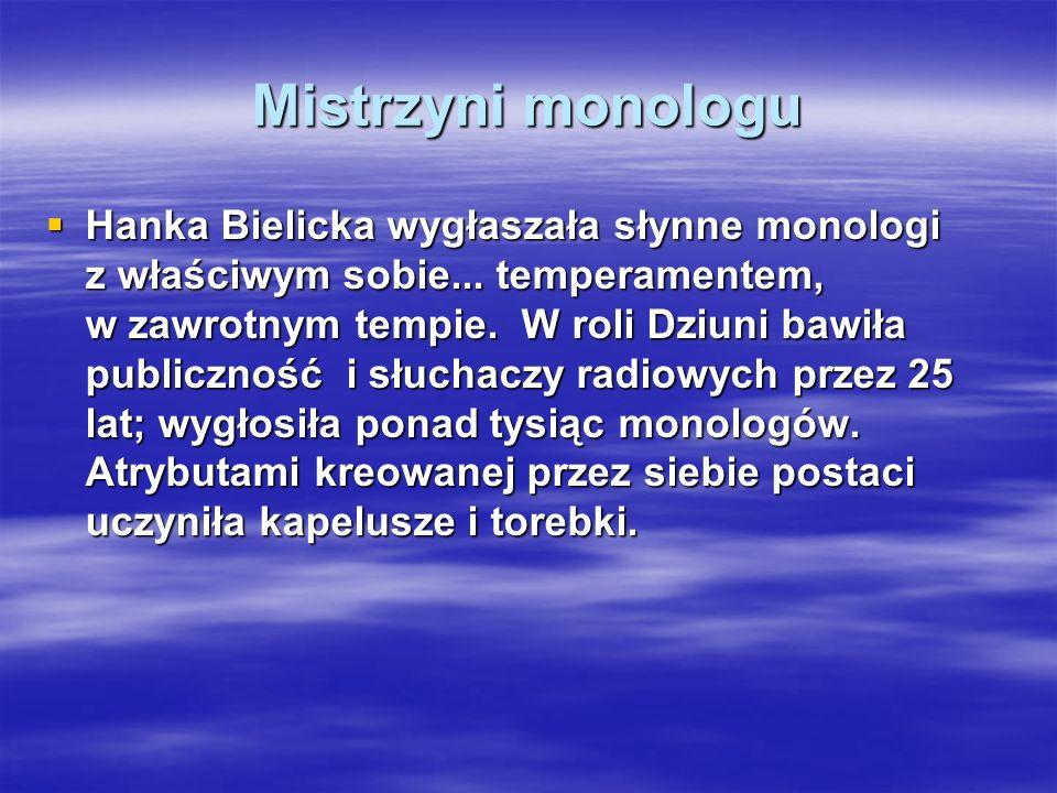 Popularne kreacje kabaretowe. Bielicka najbardziej zasłynęła dzięki kabaretowej postaci Dziuni Pietrusińskiej - komentującej paradoksy rzeczywistości