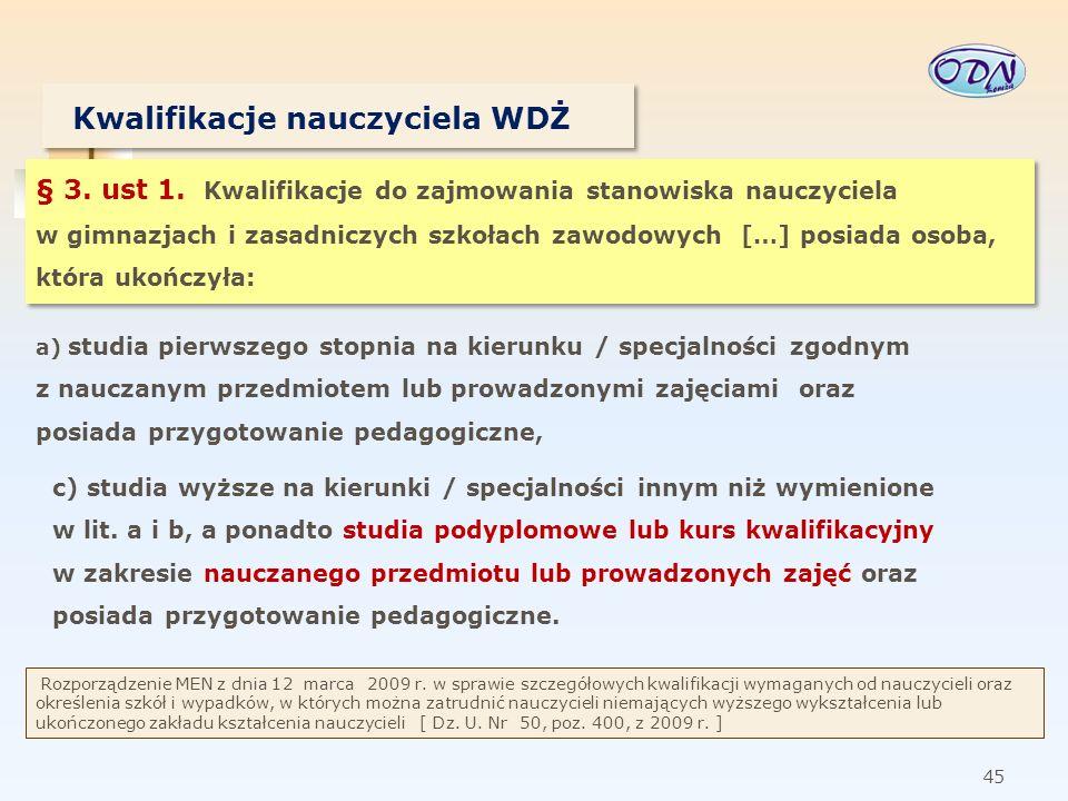 46 Kwalifikacje nauczyciela WDŻ § 4.ust 1.