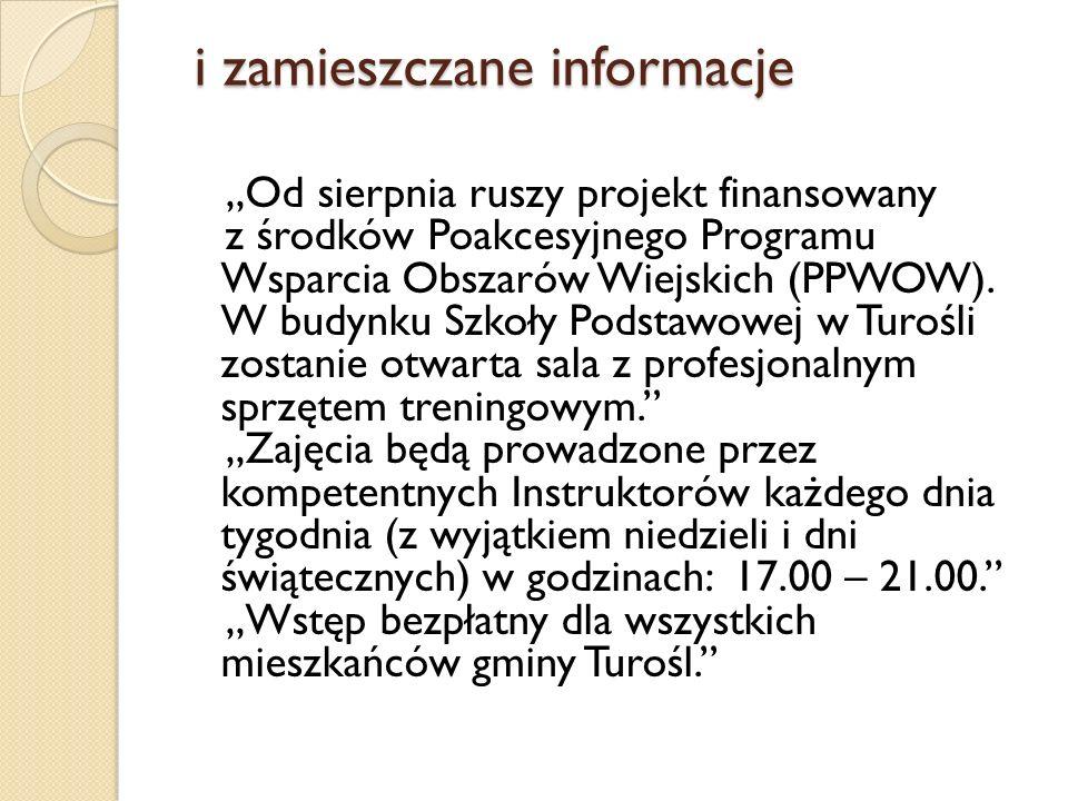 i zamieszczane informacje i zamieszczane informacje Od sierpnia ruszy projekt finansowany z środków Poakcesyjnego Programu Wsparcia Obszarów Wiejskich (PPWOW).