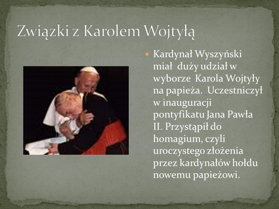 Kardynał Wyszyński miał duży udział w wyborze Karola Wojtyły na papieża. Uczestniczył w inauguracji pontyfikatu Jana Pawła II. Przystąpił do homagium,