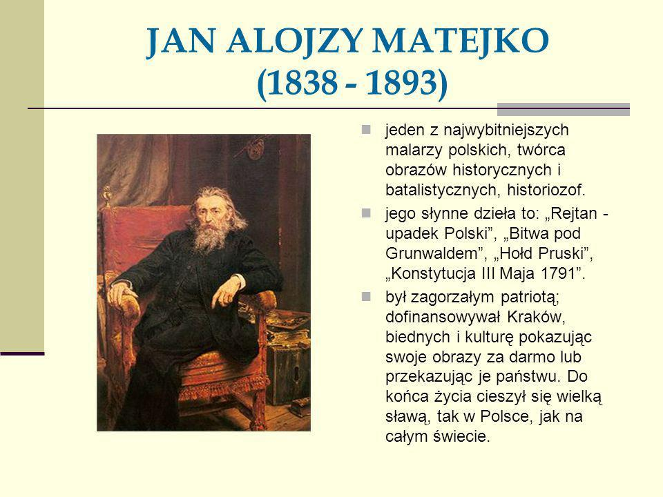 JAN ALOJZY MATEJKO (1838 - 1893) jeden z najwybitniejszych malarzy polskich, twórca obrazów historycznych i batalistycznych, historiozof. jego słynne