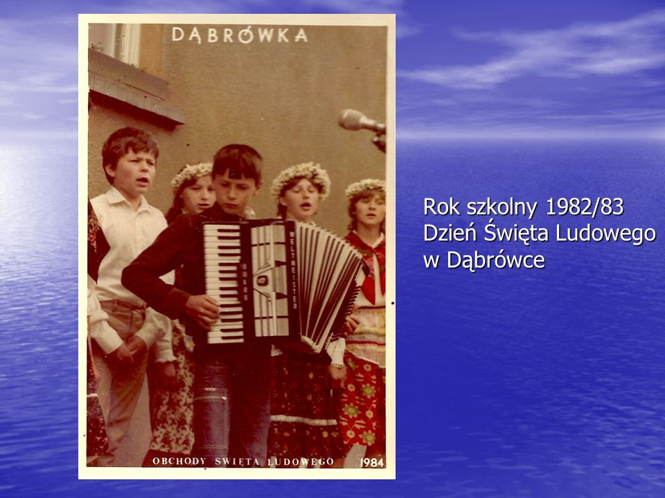 Rok szkolny 1982/83 Dzień Święta Ludowego w Dąbrówce