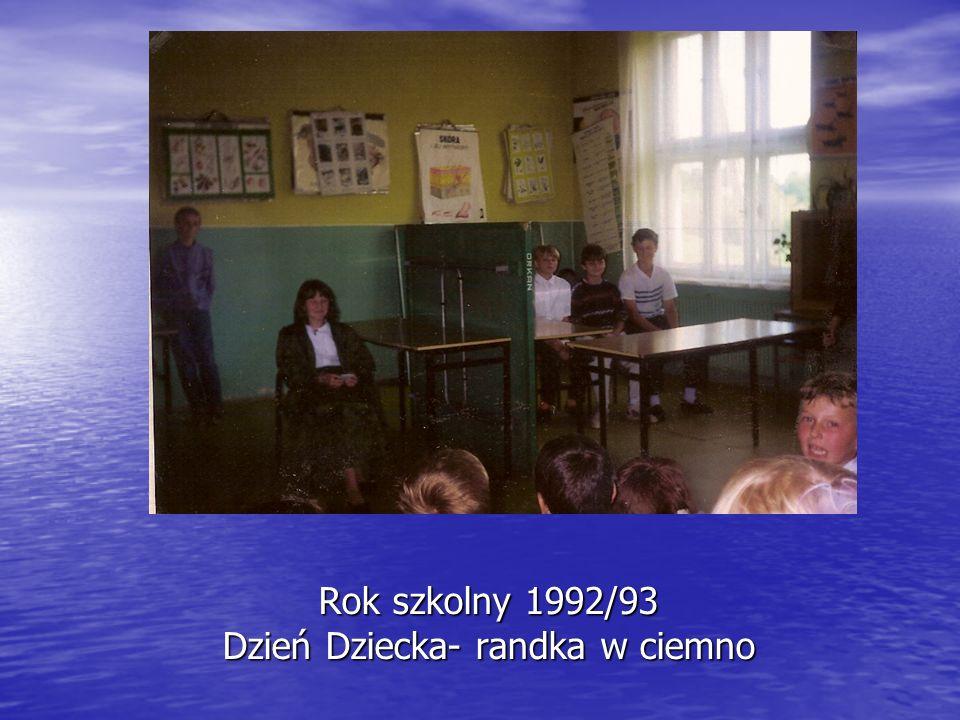 Rok szkolny 1992/93 Dzień Dziecka- randka w ciemno