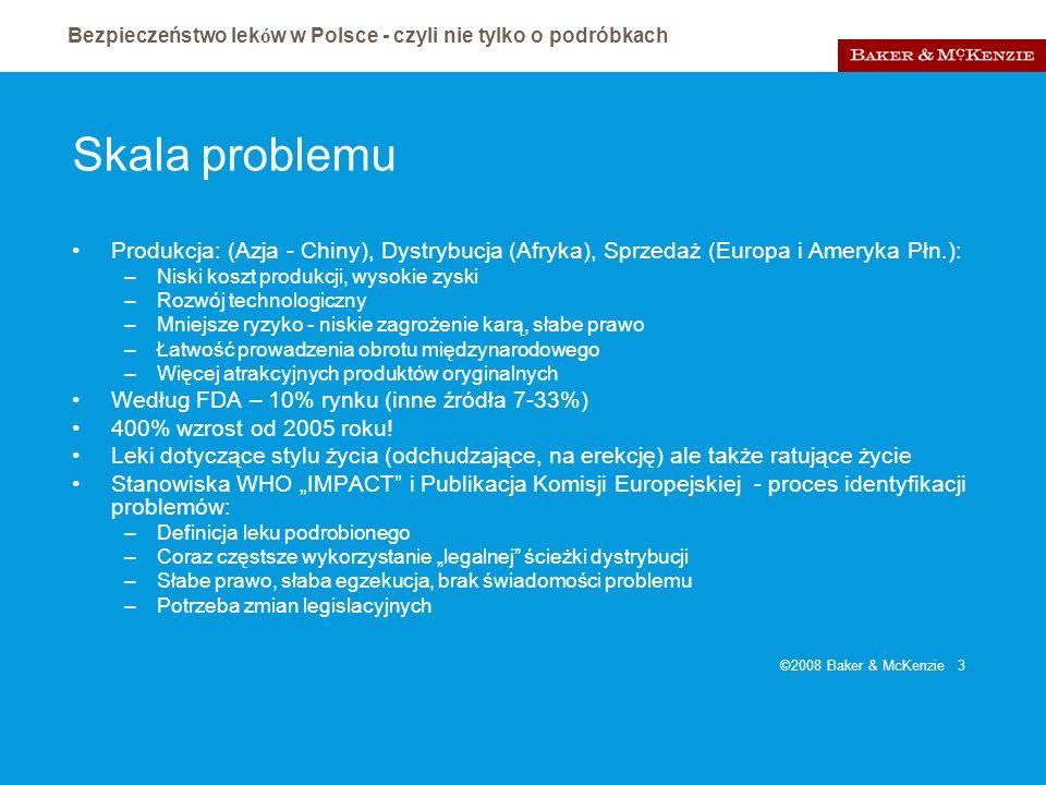 Bezpieczeństwo lek ó w w Polsce - czyli nie tylko o podróbkach ©2008 Baker & McKenzie 4 Kontekst międzynarodowy Działania WHO – IMPACT Publikacja Komisji Europejskiej http://ec.europa.eu/enterprise/pharmaceuticals/pharmac os/docs/doc2008/2008_03/consult_counterfeit_2008030 7.pdf http://ec.europa.eu/enterprise/pharmaceuticals/pharmac os/docs/doc2008/2008_03/consult_counterfeit_2008030 7.pdf Planowane zmiany legislacyjne w UE –kwestie rejestracyjne –kwestie GMP, GDP –Kwestie inspekcji i audytu –Skuteczne ściganie i karanie