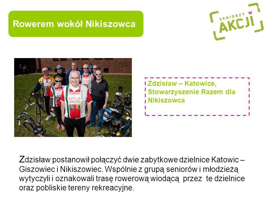 Zdzisław – Katowice, Stowarzyszenie Razem dla Nikiszowca Rowerem wokół Nikiszowca Z dzisław postanowił połączyć dwie zabytkowe dzielnice Katowic – Gis