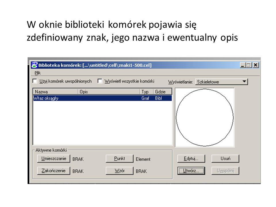 W oknie biblioteki komórek pojawia się zdefiniowany znak, jego nazwa i ewentualny opis