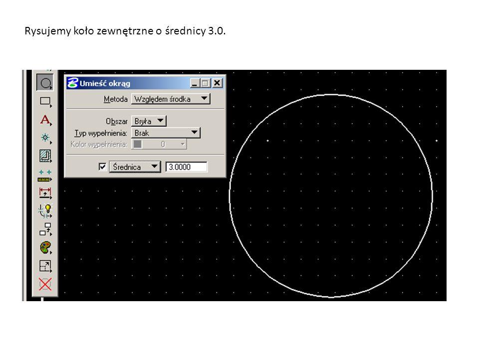 Rysujemy koło zewnętrzne o średnicy 3.0.