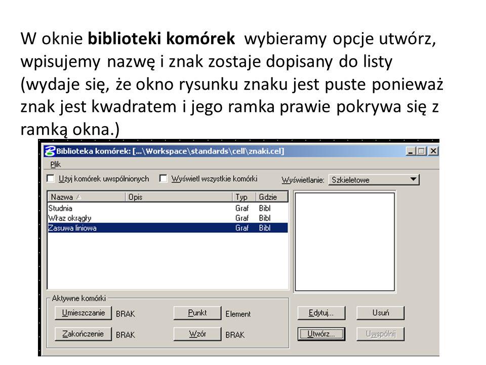 W oknie biblioteki komórek wybieramy opcje utwórz, wpisujemy nazwę i znak zostaje dopisany do listy (wydaje się, że okno rysunku znaku jest puste ponieważ znak jest kwadratem i jego ramka prawie pokrywa się z ramką okna.)