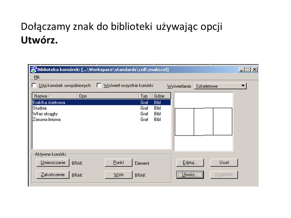 Dołączamy znak do biblioteki używając opcji Utwórz.