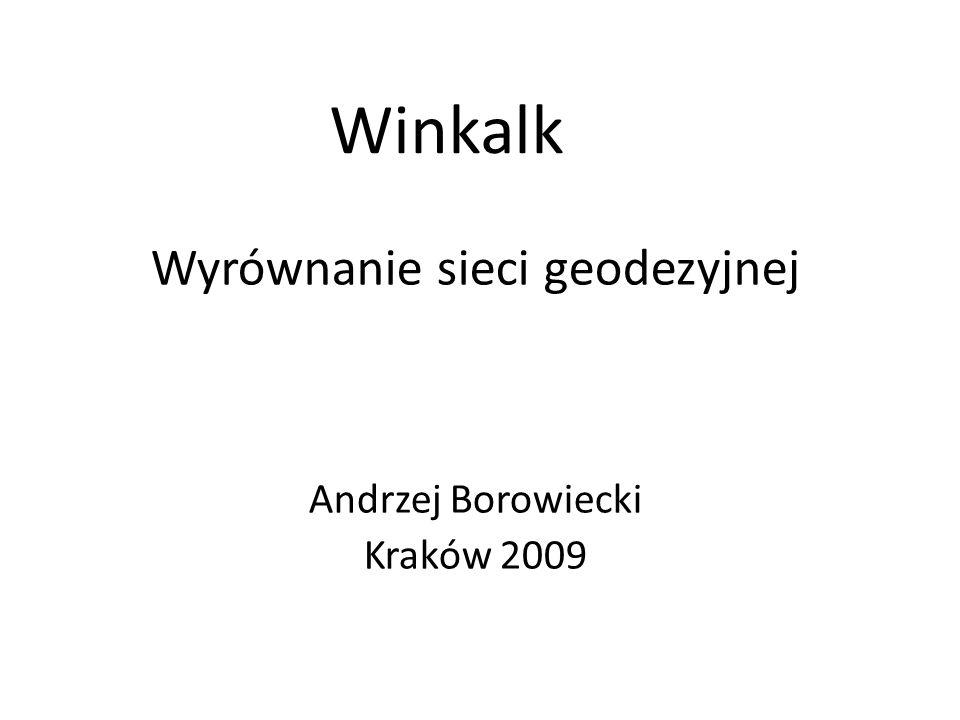 Winkalk Wyrównanie sieci geodezyjnej Andrzej Borowiecki Kraków 2009