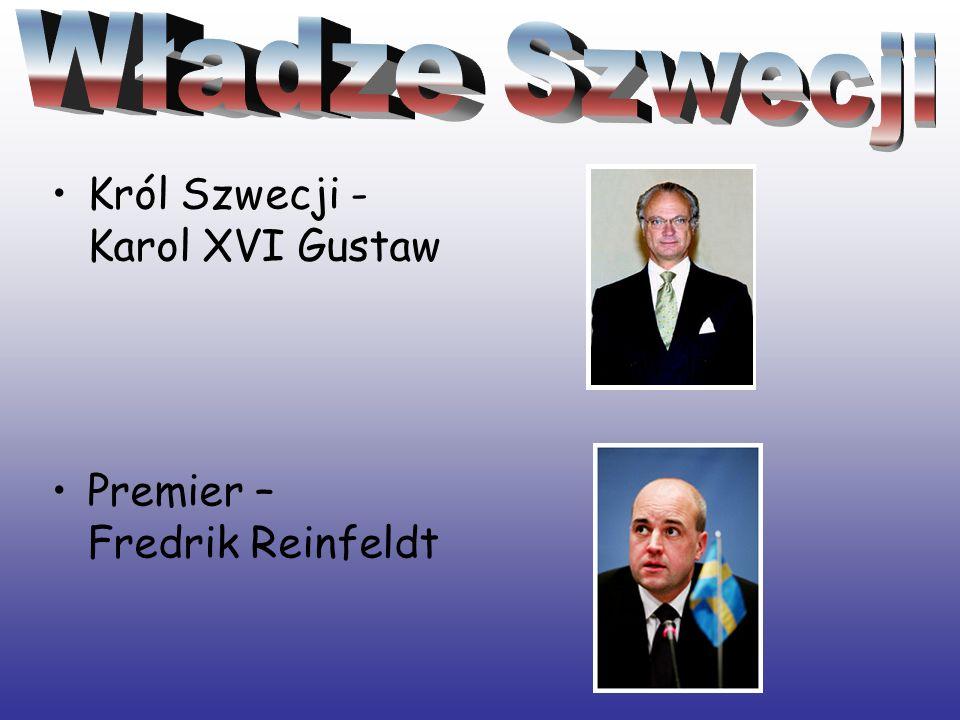 Król Szwecji - Karol XVI Gustaw Premier – Fredrik Reinfeldt