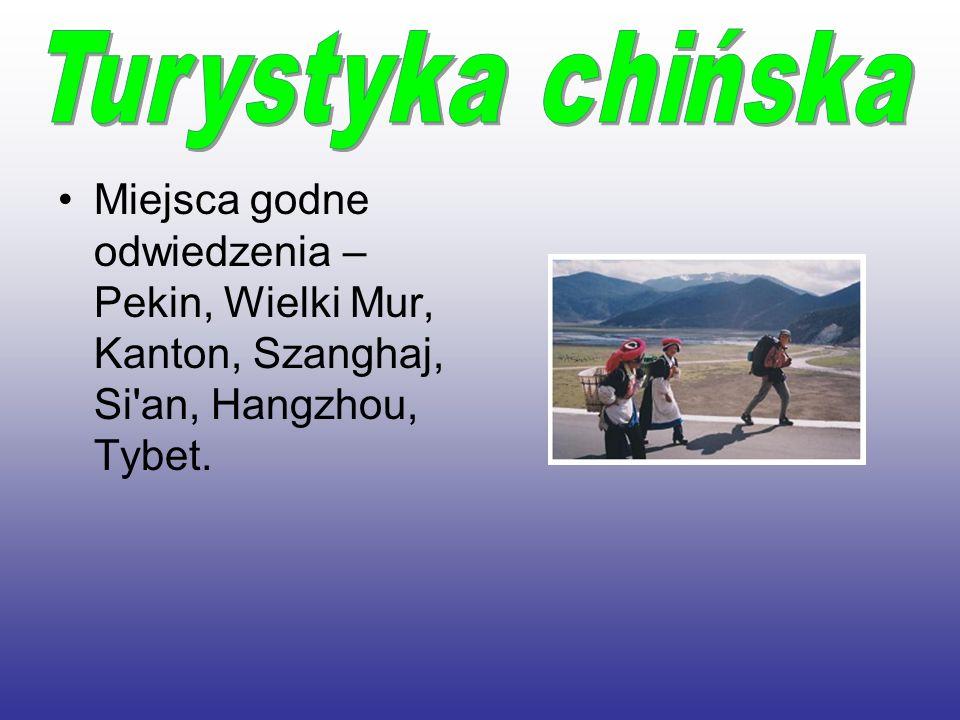 Miejsca godne odwiedzenia – Pekin, Wielki Mur, Kanton, Szanghaj, Si'an, Hangzhou, Tybet.