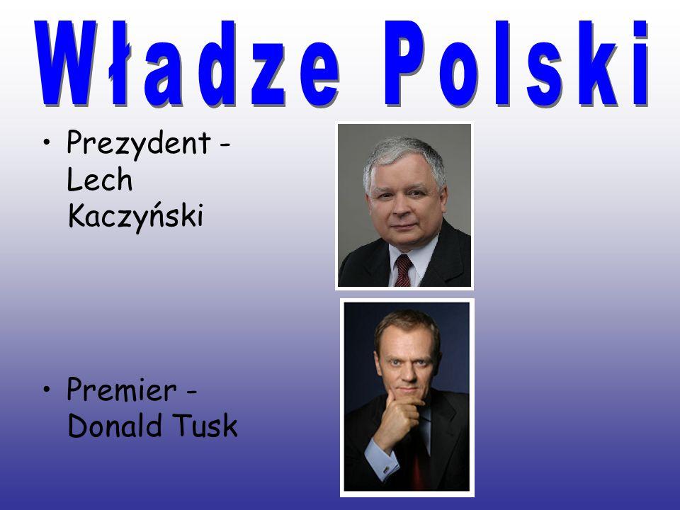 Prezydent - Lech Kaczyński Premier - Donald Tusk