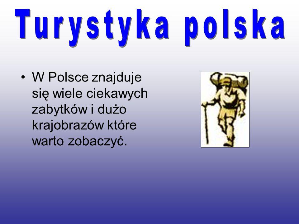 W Polsce znajduje się wiele ciekawych zabytków i dużo krajobrazów które warto zobaczyć.