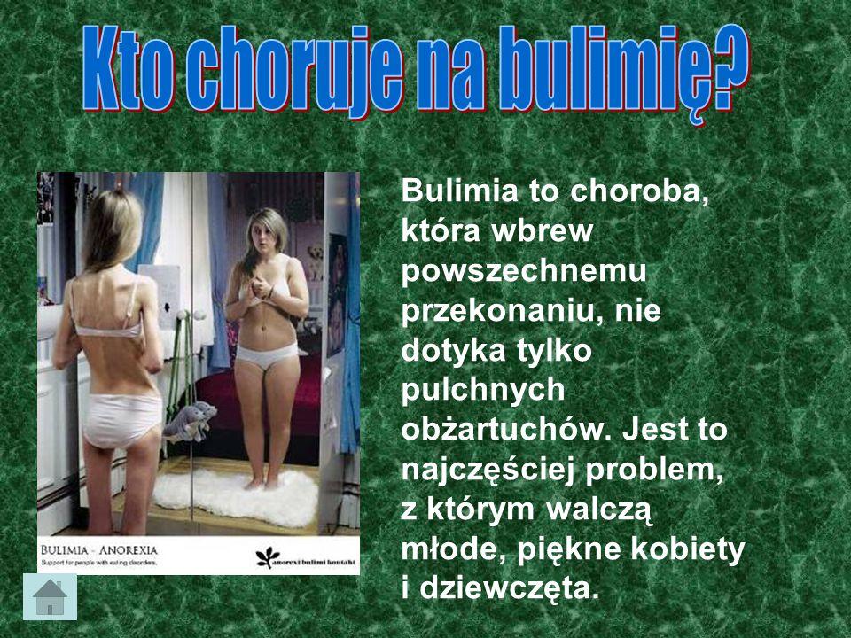 Bulimia to choroba, która wbrew powszechnemu przekonaniu, nie dotyka tylko pulchnych obżartuchów. Jest to najczęściej problem, z którym walczą młode,