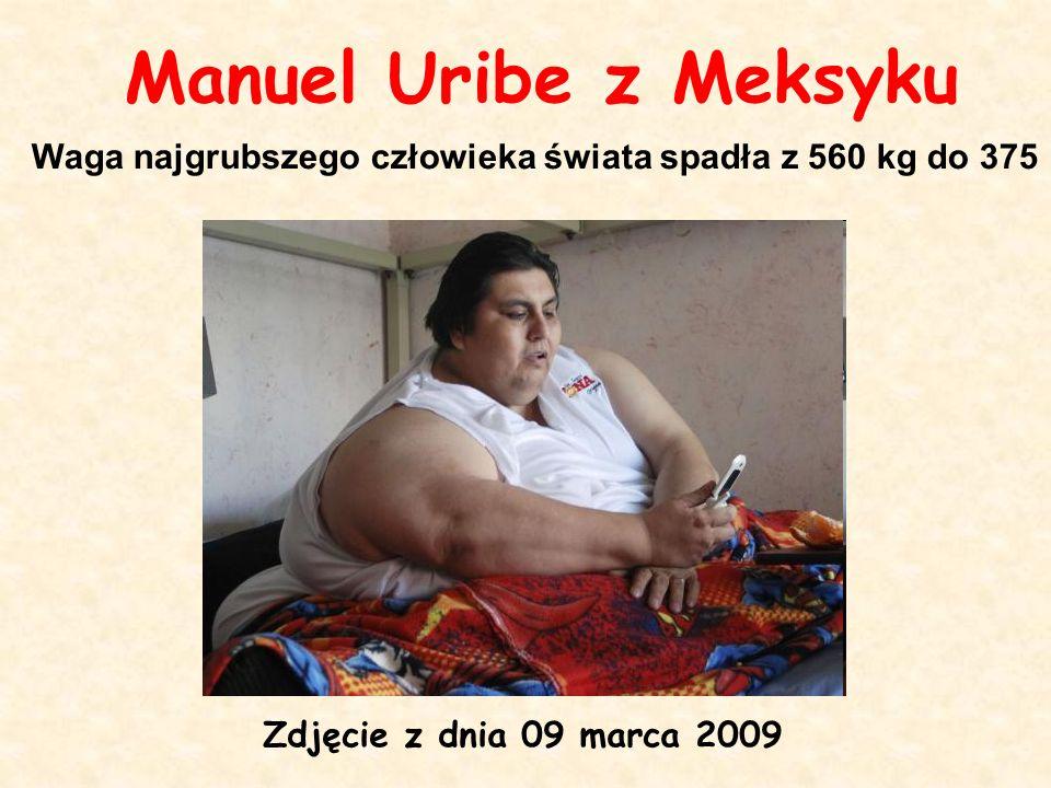 Manuel Uribe z Meksyku Zdjęcie z dnia 09 marca 2009 Waga najgrubszego człowieka świata spadła z 560 kg do 375