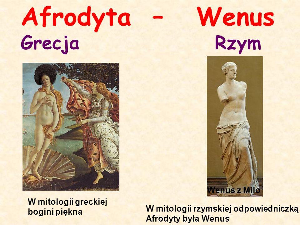 Afrodyta – Wenus Grecja Rzym W mitologii greckiej bogini piękna W mitologii rzymskiej odpowiedniczką Afrodyty była Wenus Wenus z Milo
