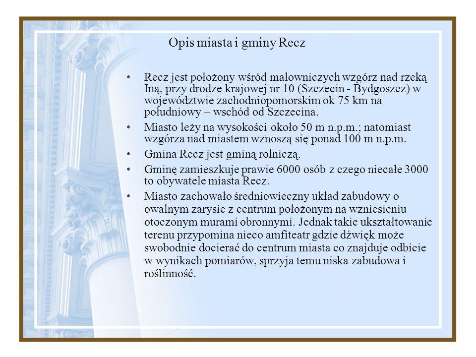 Opis miasta i gminy Recz Recz jest położony wśród malowniczych wzgórz nad rzeką Iną, przy drodze krajowej nr 10 (Szczecin - Bydgoszcz) w województwie