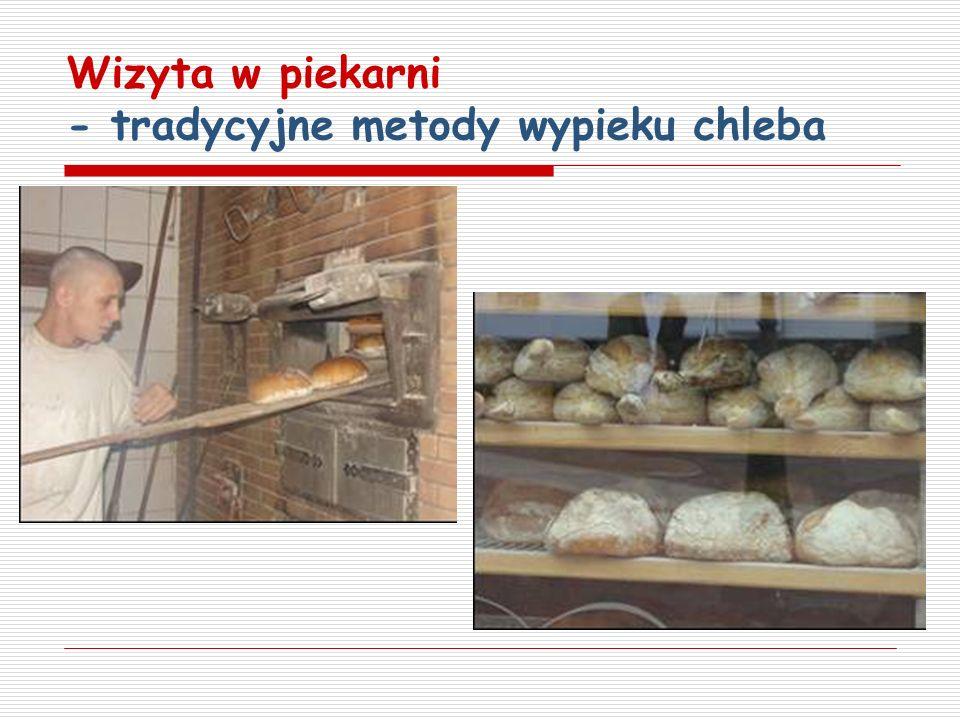 Wizyta w piekarni - tradycyjne metody wypieku chleba