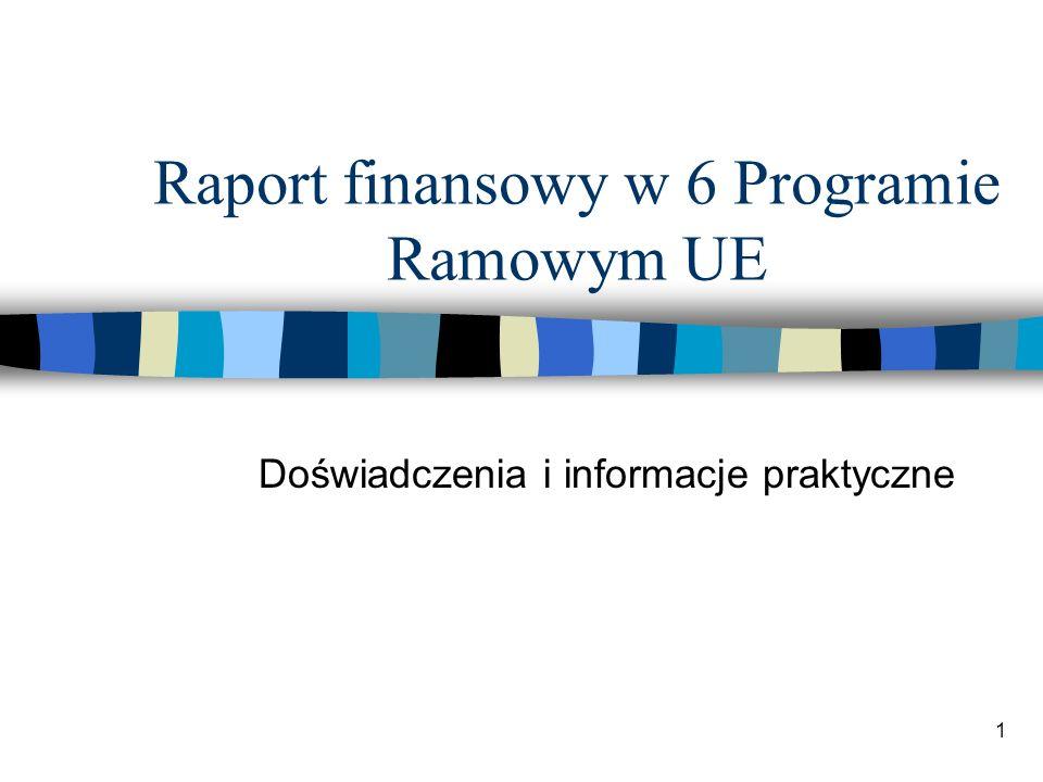 1 Raport finansowy w 6 Programie Ramowym UE Doświadczenia i informacje praktyczne