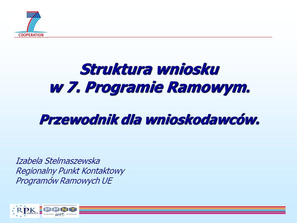 Struktura wniosku w 7. Programie Ramowym. Przewodnik dla wnioskodawców.