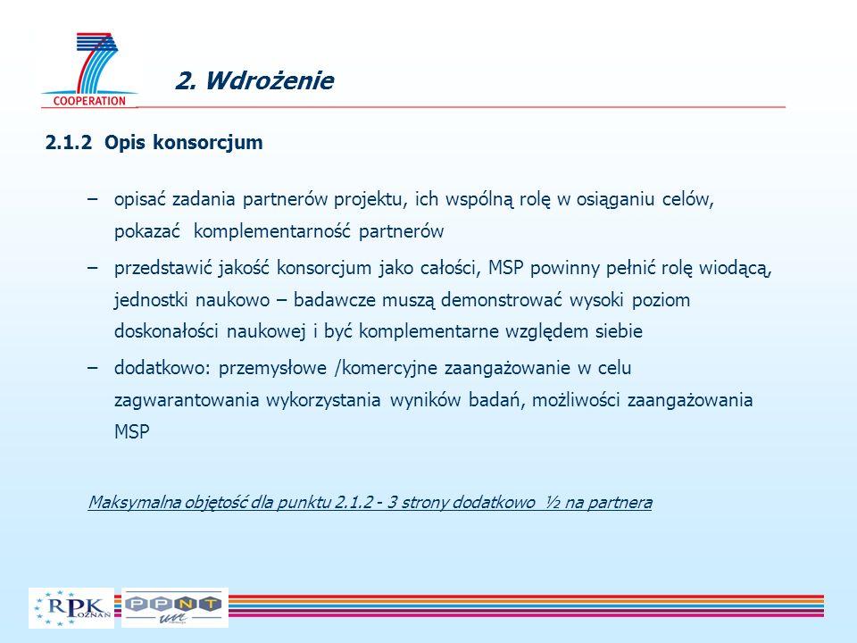 2. Wdrożenie 2.1.2 Opis konsorcjum –opisać zadania partnerów projektu, ich wspólną rolę w osiąganiu celów, pokazać komplementarność partnerów –przedst