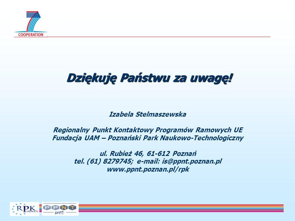 Izabela Stelmaszewska Regionalny Punkt Kontaktowy Programów Ramowych UE Fundacja UAM – Poznański Park Naukowo-Technologiczny ul.