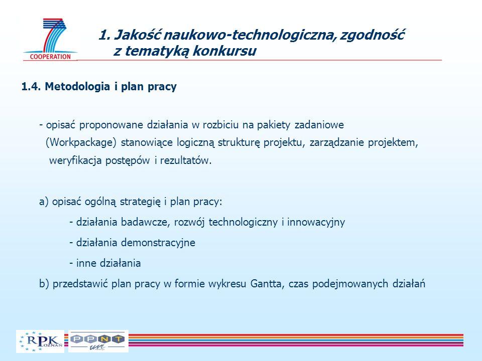 1.4. Metodologia i plan pracy - opisać proponowane działania w rozbiciu na pakiety zadaniowe (Workpackage) stanowiące logiczną strukturę projektu, zar