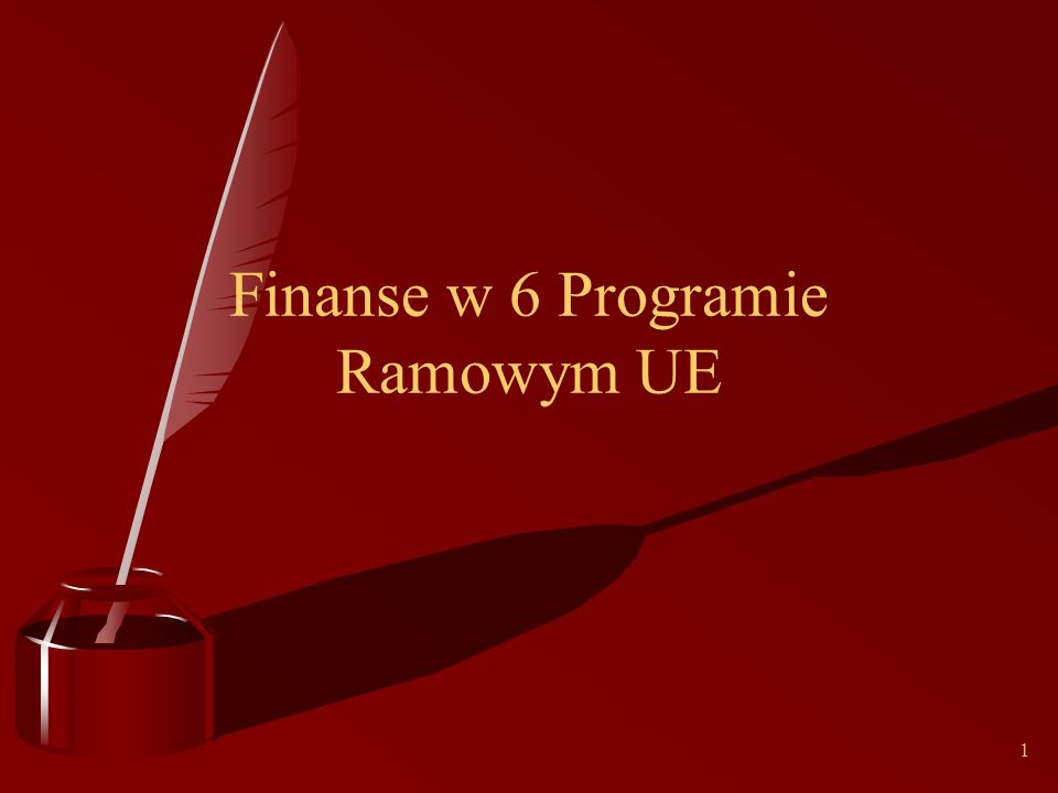1 Finanse w 6 Programie Ramowym UE