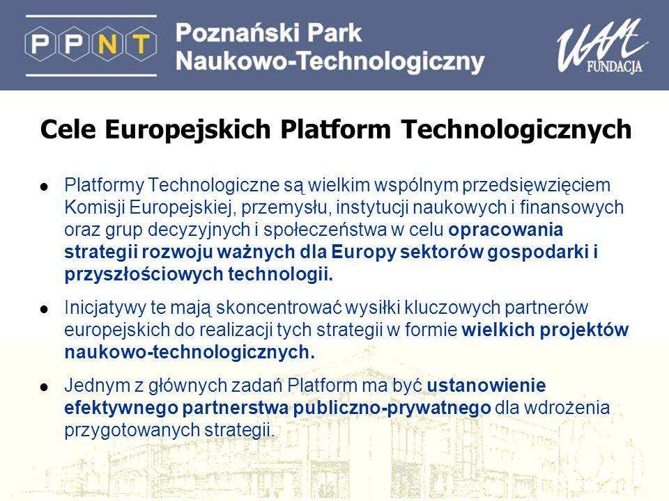 Cele Europejskich Platform Technologicznych l Platformy Technologiczne są wielkim wspólnym przedsięwzięciem Komisji Europejskiej, przemysłu, instytucj