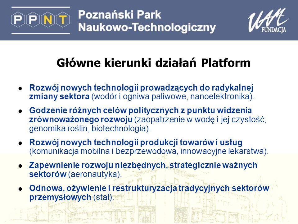 Główne kierunki działań Platform l Rozwój nowych technologii prowadzących do radykalnej zmiany sektora (wodór i ogniwa paliwowe, nanoelektronika). l G