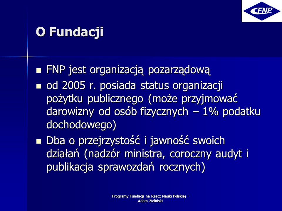 Programy Fundacji na Rzecz Nauki Polskiej - Adam Zieliński Władze Fundacji Rada Fundacji – 7 osób, Rada Fundacji – 7 osób, –przewodnicząca – prof.