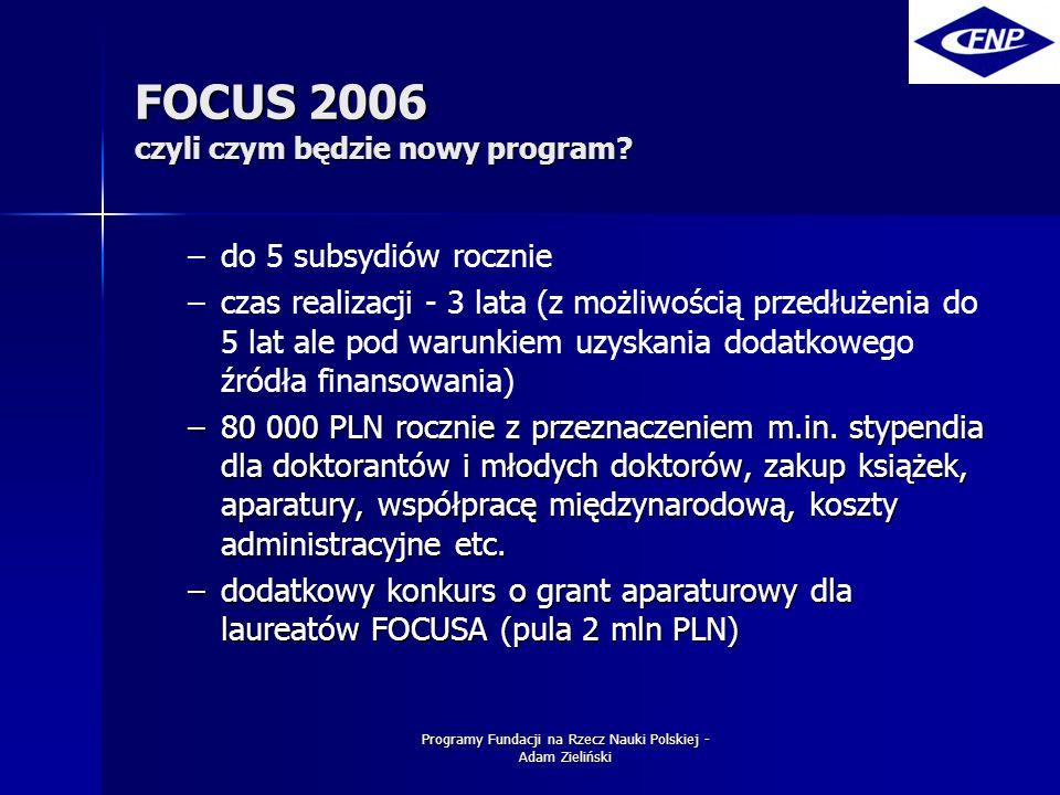 Programy Fundacji na Rzecz Nauki Polskiej - Adam Zieliński FOCUS 2006 czyli czym będzie nowy program.