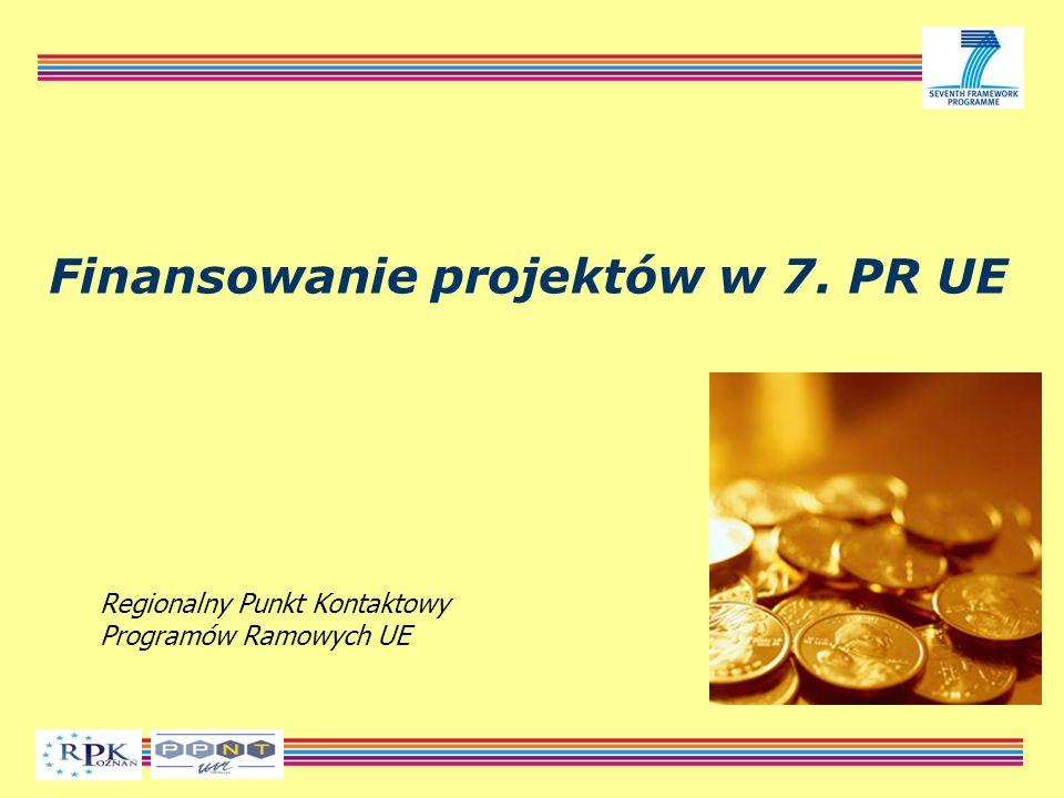 Finansowanie projektów w 7. PR UE Regionalny Punkt Kontaktowy Programów Ramowych UE