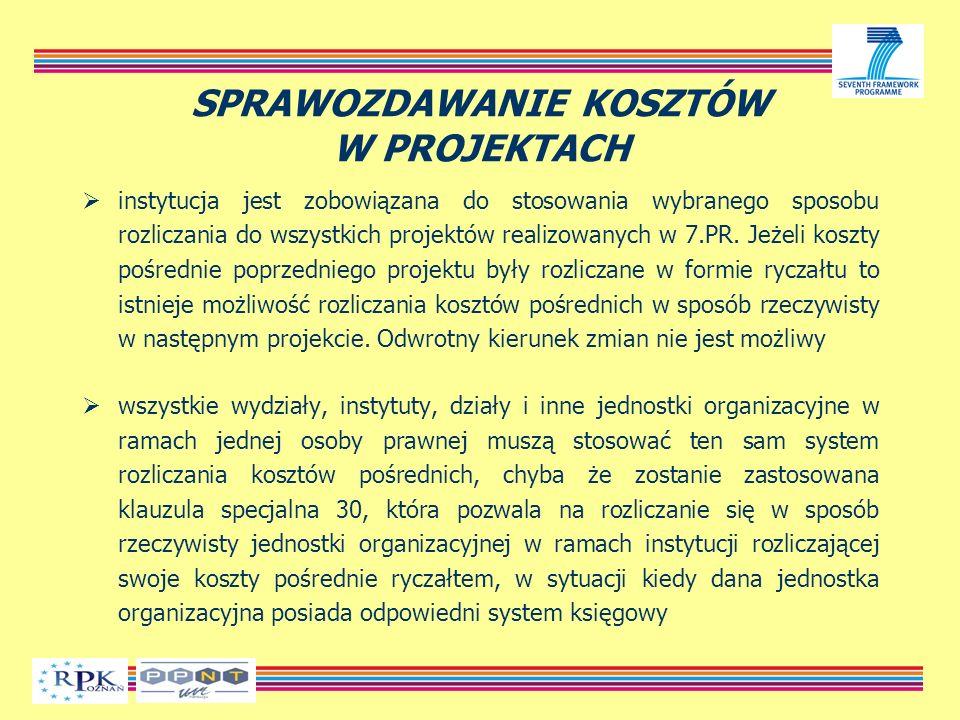 SPRAWOZDAWANIE KOSZTÓW W PROJEKTACH instytucja jest zobowiązana do stosowania wybranego sposobu rozliczania do wszystkich projektów realizowanych w 7.PR.