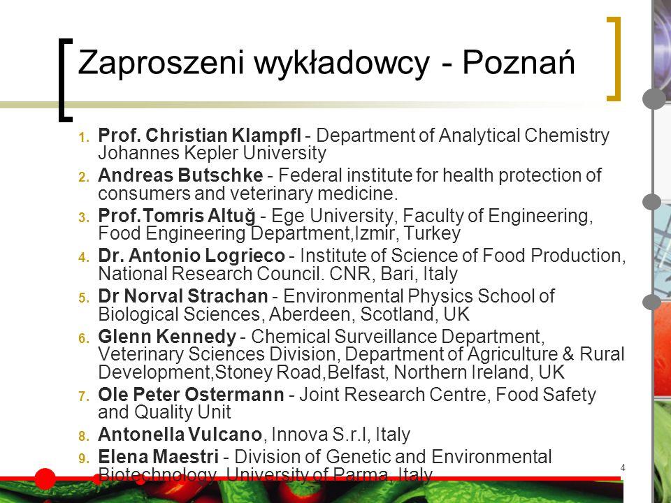 4 Zaproszeni wykładowcy - Poznań 1. Prof. Christian Klampfl - Department of Analytical Chemistry Johannes Kepler University 2. Andreas Butschke - Fede