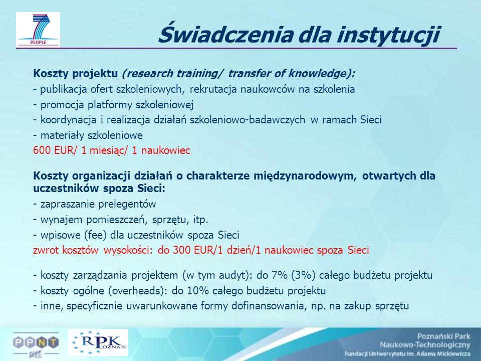Świadczenia dla instytucji Koszty projektu (research training/ transfer of knowledge): - publikacja ofert szkoleniowych, rekrutacja naukowców na szkol