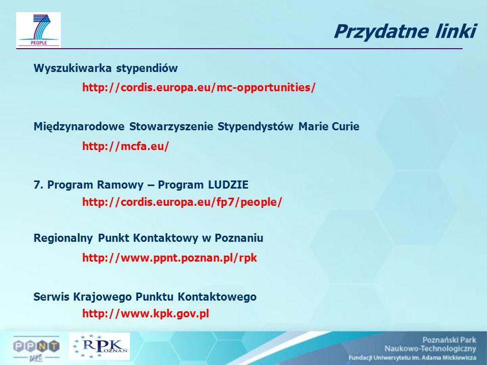 Wyszukiwarka stypendiów http://cordis.europa.eu/mc-opportunities/ Międzynarodowe Stowarzyszenie Stypendystów Marie Curie http://mcfa.eu/ 7. Program Ra