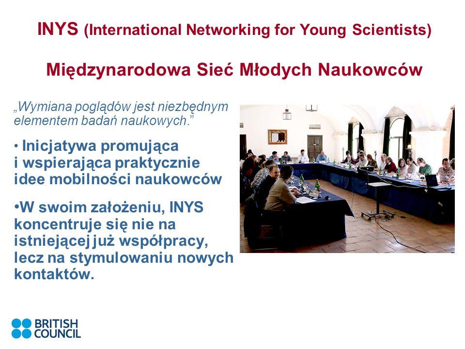 INYS (International Networking for Young Scientists) Międzynarodowa Sieć Młodych Naukowców Wymiana poglądów jest niezbędnym elementem badań naukowych.