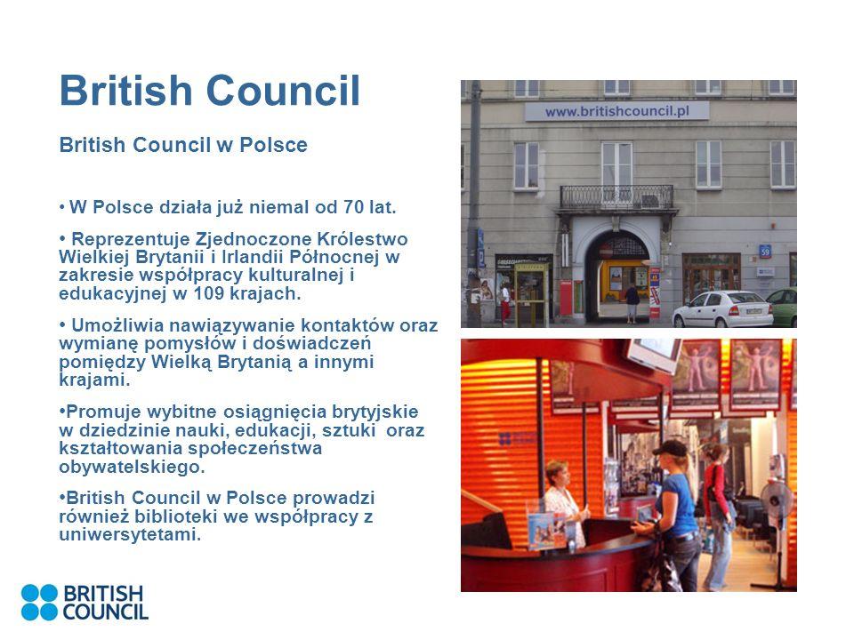 British Council British Council w Polsce W Polsce działa już niemal od 70 lat.