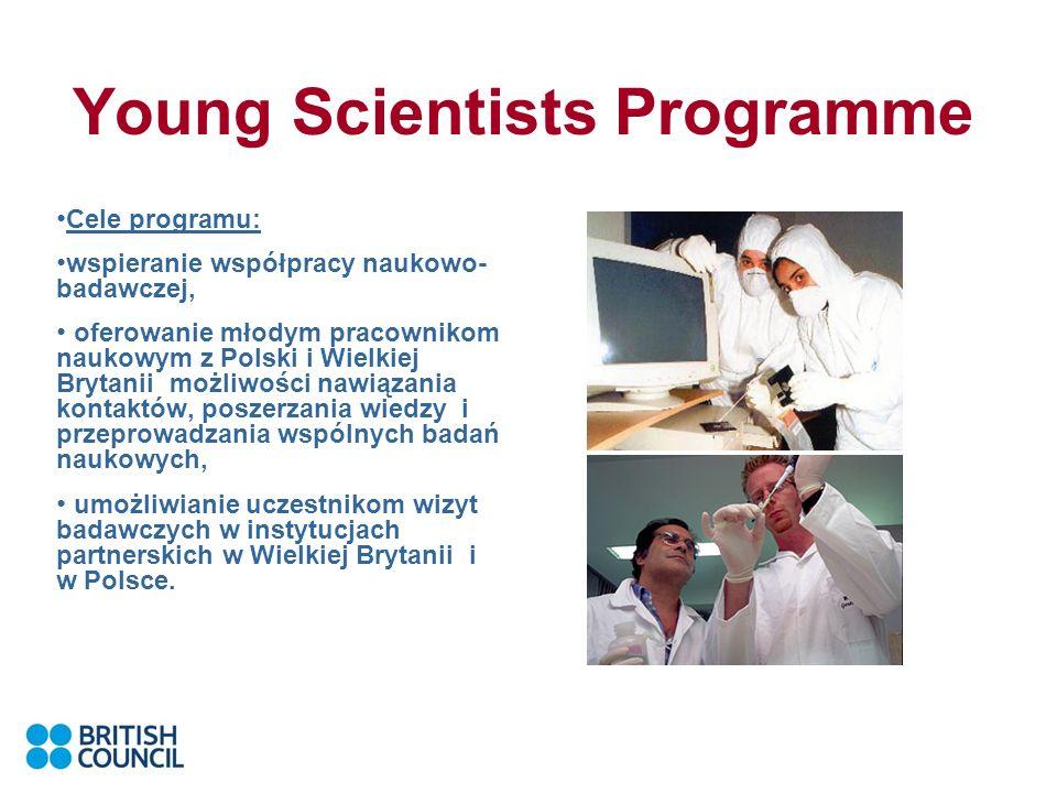 Young Scientists Programme Cele programu: wspieranie współpracy naukowo- badawczej, oferowanie młodym pracownikom naukowym z Polski i Wielkiej Brytanii możliwości nawiązania kontaktów, poszerzania wiedzy i przeprowadzania wspólnych badań naukowych, umożliwianie uczestnikom wizyt badawczych w instytucjach partnerskich w Wielkiej Brytanii i w Polsce.