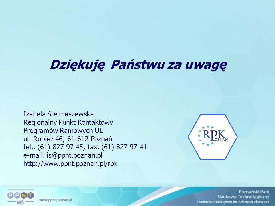 Dziękuję Państwu za uwagę Izabela Stelmaszewska Regionalny Punkt Kontaktowy Programów Ramowych UE ul. Rubież 46, 61-612 Poznań tel.: (61) 827 97 45, f