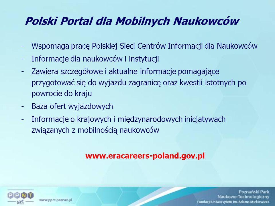 Polski Portal dla Mobilnych Naukowców -Wspomaga pracę Polskiej Sieci Centrów Informacji dla Naukowców -Informacje dla naukowców i instytucji -Zawiera