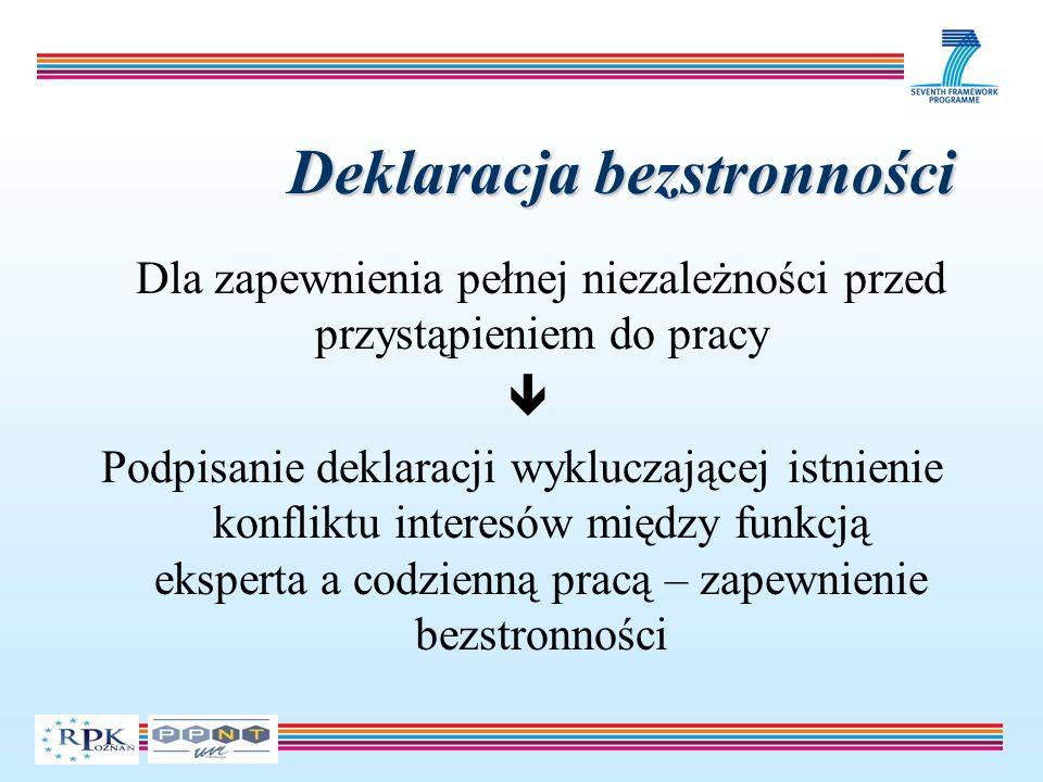Deklaracja bezstronności Dla zapewnienia pełnej niezależności przed przystąpieniem do pracy Podpisanie deklaracji wykluczającej istnienie konfliktu interesów między funkcją eksperta a codzienną pracą – zapewnienie bezstronności