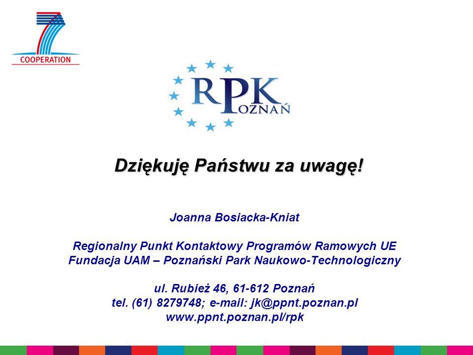 Joanna Bosiacka-Kniat Regionalny Punkt Kontaktowy Programów Ramowych UE Fundacja UAM – Poznański Park Naukowo-Technologiczny ul.