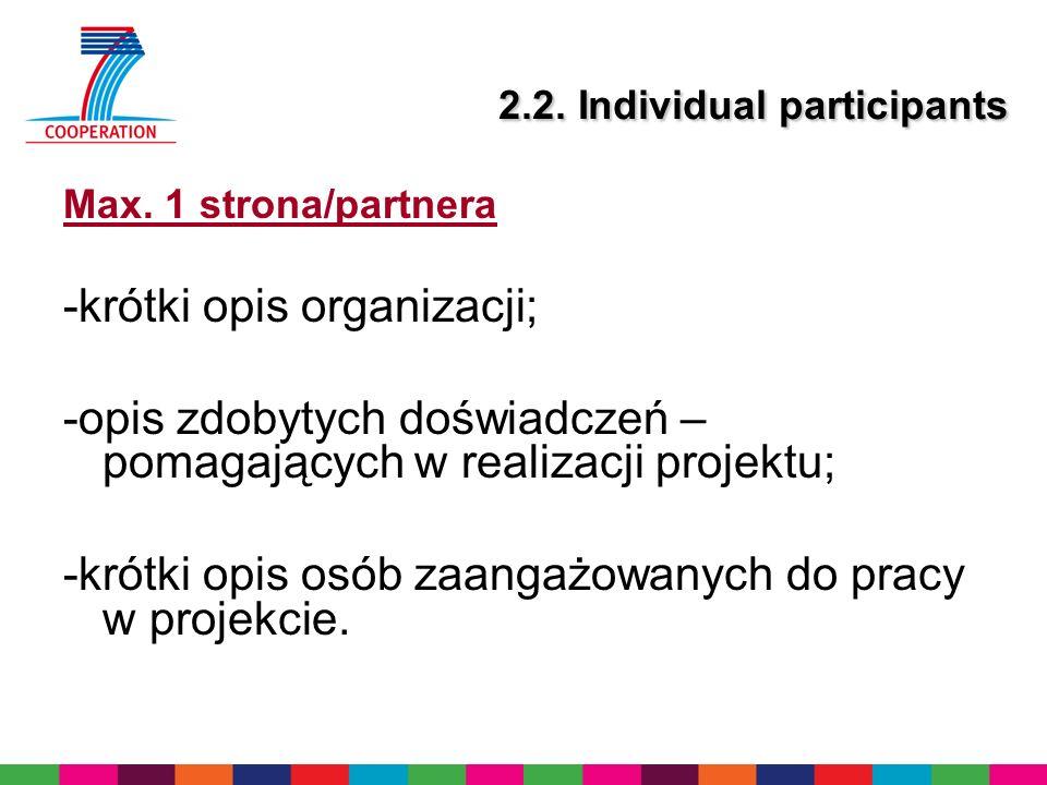 2.3.Consortium as a whole (1) -opisać w jaki sposób partnerzy wspólnie ustanawiają zdolność konsorcjum do osiągnięcia założonych celów, i w jakim stopniu pasują do postawionych zadań; -opisać komplementarność partnerów; -wyjaśnić w jaki sposób kompozycja konsorcjum jest zbalansowana w stosunku do celów projektu -dodatkowo: przemysłowe /komercyjne zaangażowanie w celu zagwarantowania wykorzystania wyników badań, możliwości zaangażowania SMEs