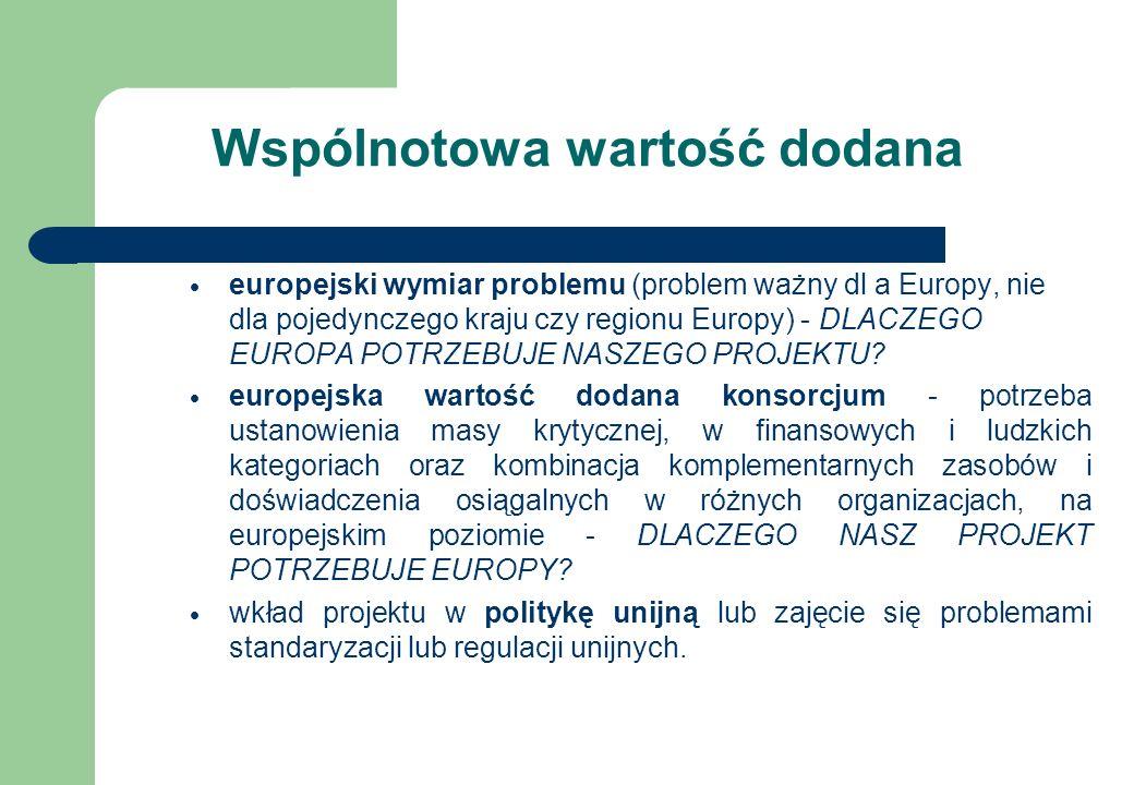 Wspólnotowa wartość dodana europejski wymiar problemu (problem ważny dl a Europy, nie dla pojedynczego kraju czy regionu Europy) - DLACZEGO EUROPA POT