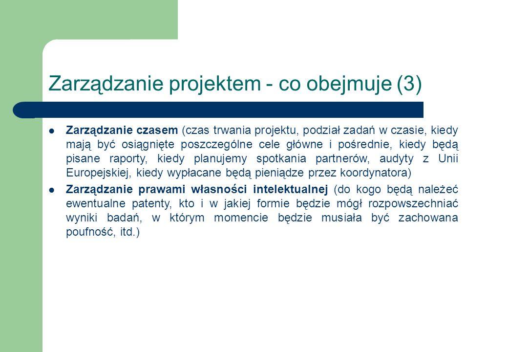 Zarządzanie projektem - co obejmuje (3) Zarządzanie czasem (czas trwania projektu, podział zadań w czasie, kiedy mają być osiągnięte poszczególne cele