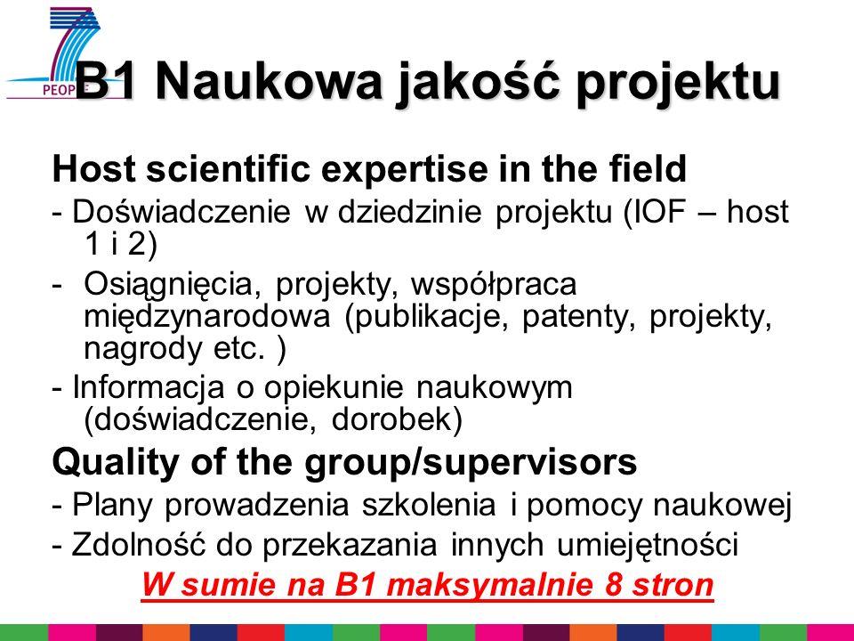 B1 Naukowa jakość projektu Host scientific expertise in the field - Doświadczenie w dziedzinie projektu (IOF – host 1 i 2) -Osiągnięcia, projekty, współpraca międzynarodowa (publikacje, patenty, projekty, nagrody etc.