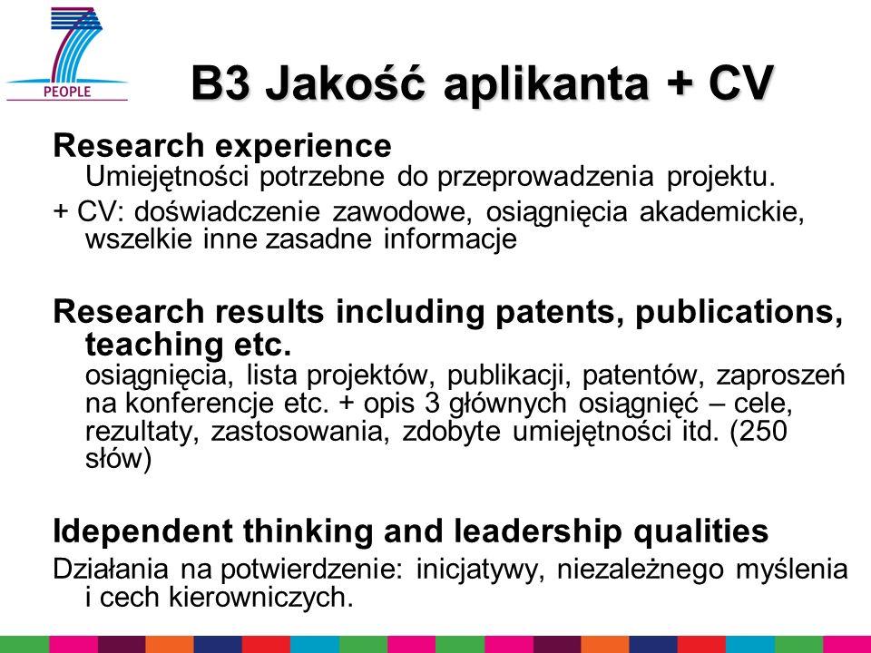 B3 Jakość aplikanta + CV Research experience Umiejętności potrzebne do przeprowadzenia projektu.
